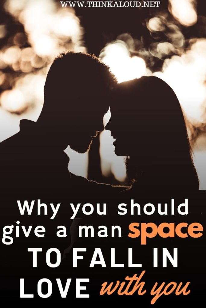 Why You Should Give A Man Space to fall in love with you