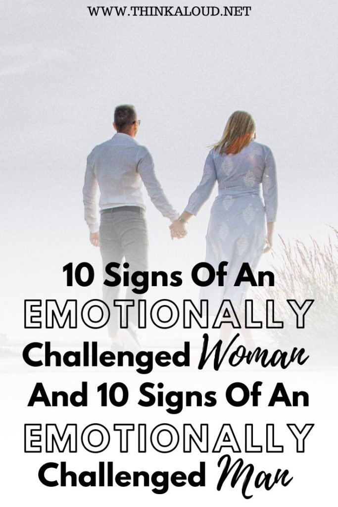 10 Signs Of An Emotionally Challenged Woman And 10 Signs Of An Emotionally Challenged Man