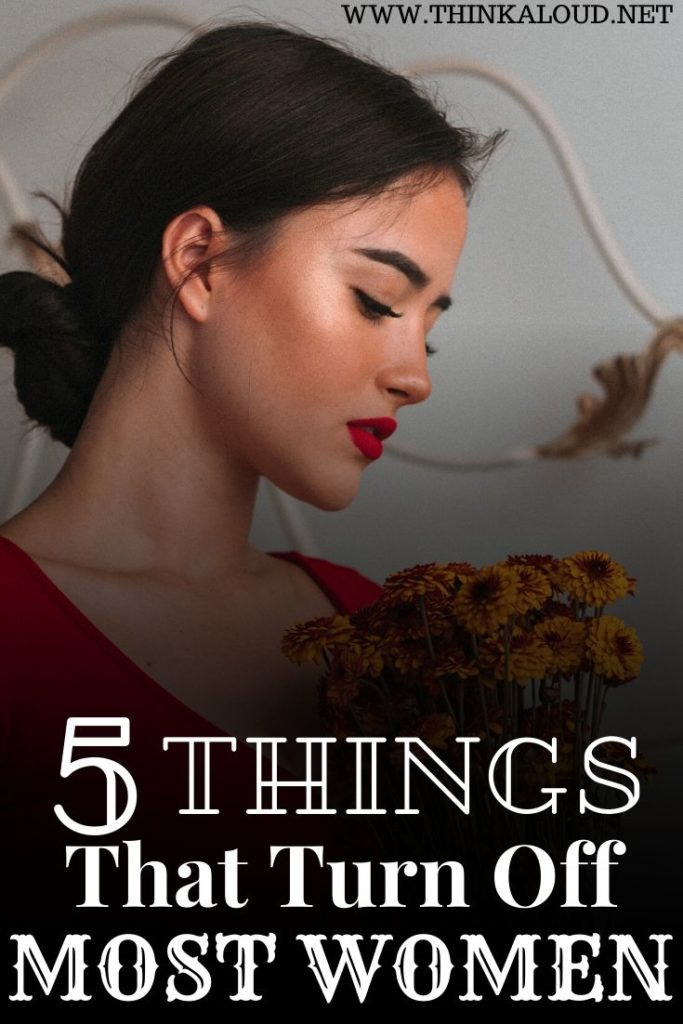 5 Things That Turn Off Most Women