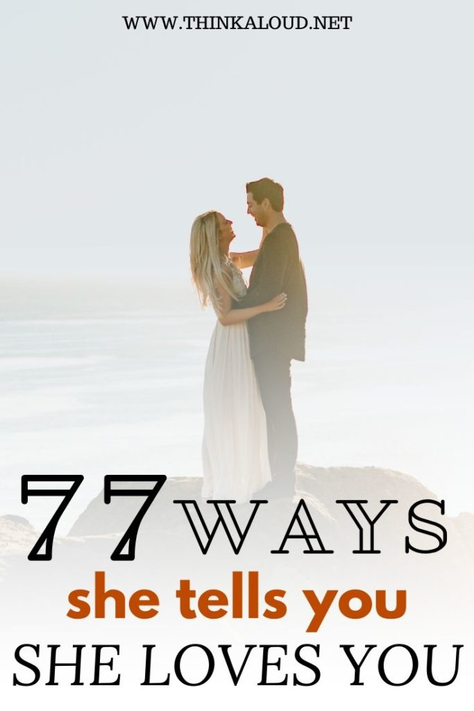 77 Ways She Tells You She Loves You