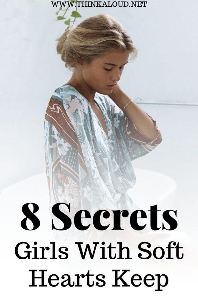 8 Secrets Girls With Soft Hearts Keep