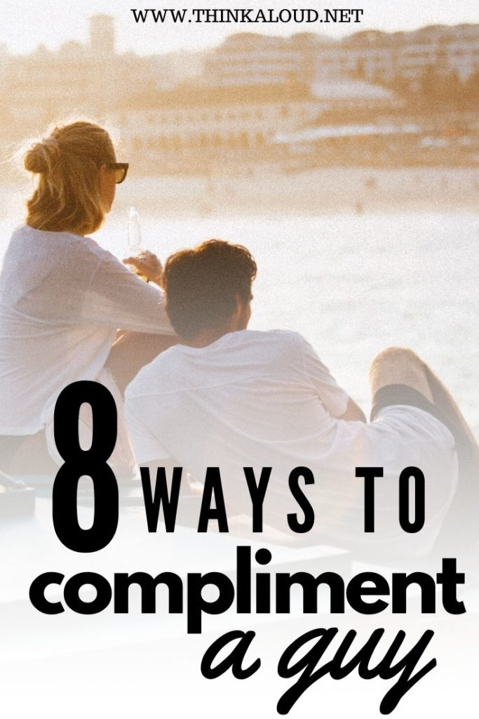 8 Ways To Compliment A Guy