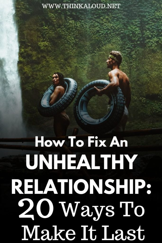 How To Fix An Unhealthy Relationship: 20 Ways To Make It Last