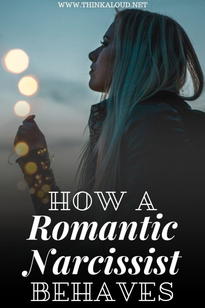 How a Romantic Narcissist Behaves
