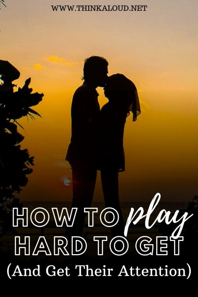 How to Play Hard to Get (And Get Their Attention)