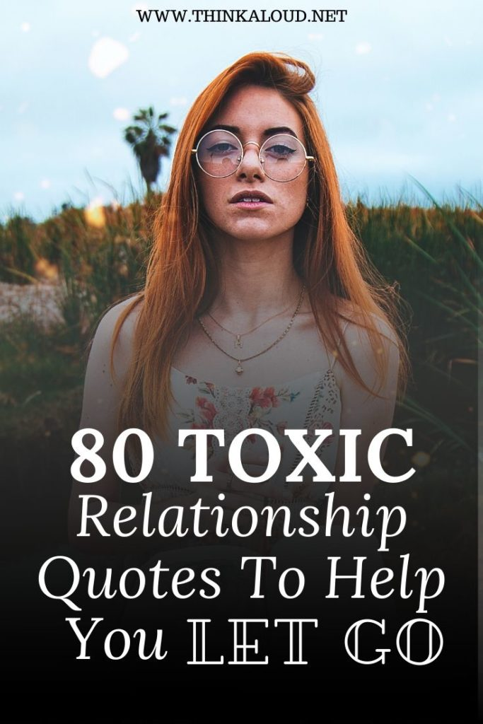 80 Toxic Relationship Quotes To Help You Let Go