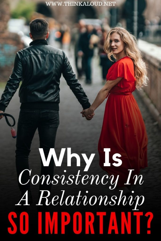 Why Is Consistency In A Relationship So Important