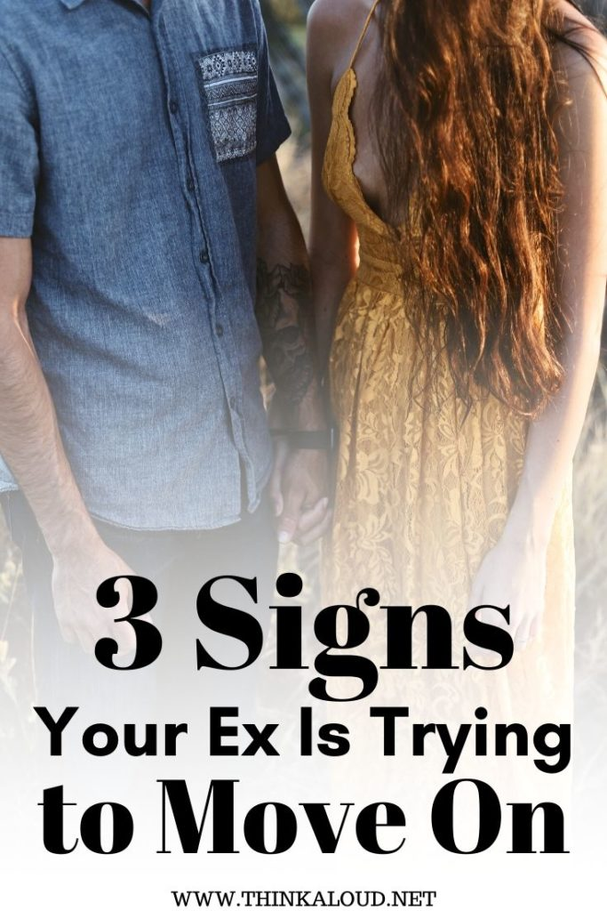 3 Signs Your Ex Is Trying to Move On