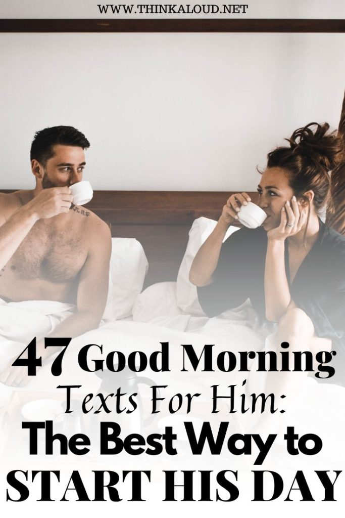 47 Good Morning Texts For Him_ The Best Way To Start His Day