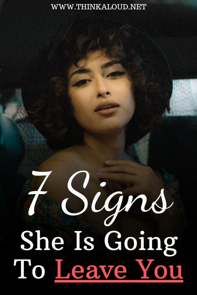 7 Signs She Is Going To Leave You