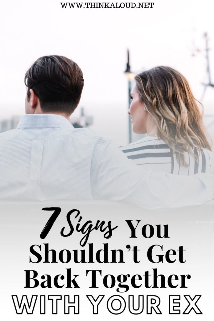 7 Signs You Shouldn't Get Back Together With Your Ex