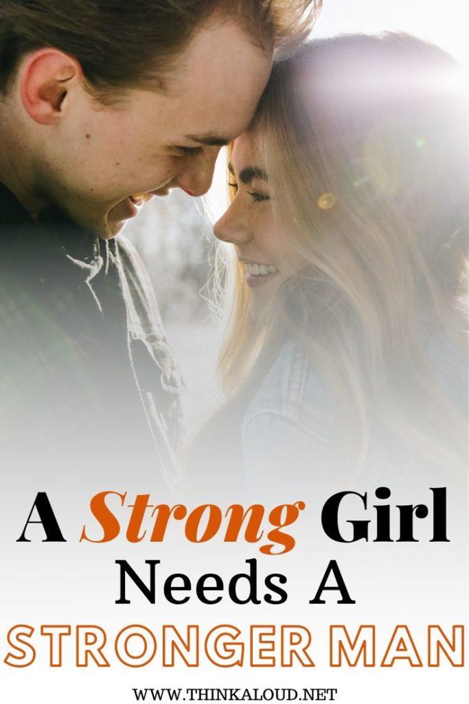 A Strong Girl Needs A Stronger Man