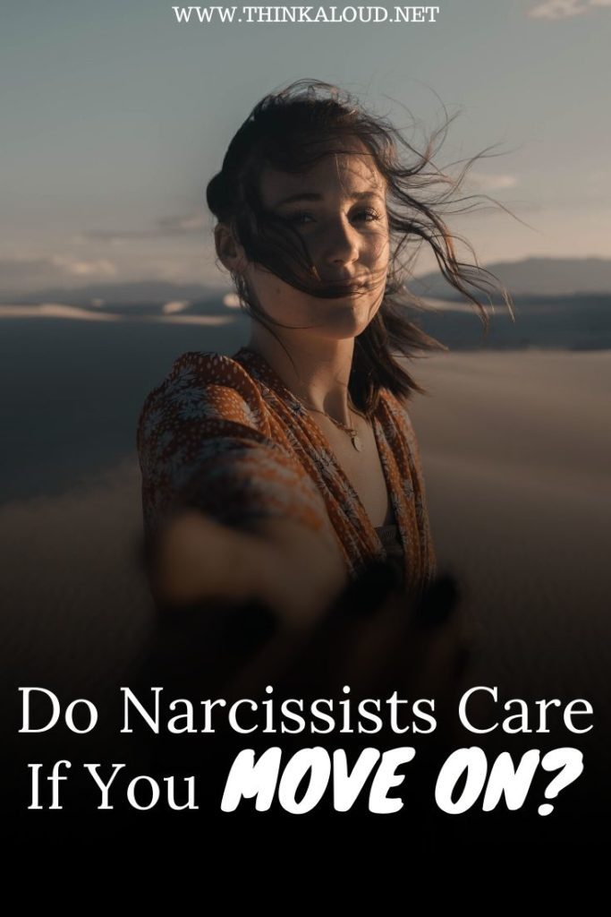 Do Narcissists Care If You Move On?