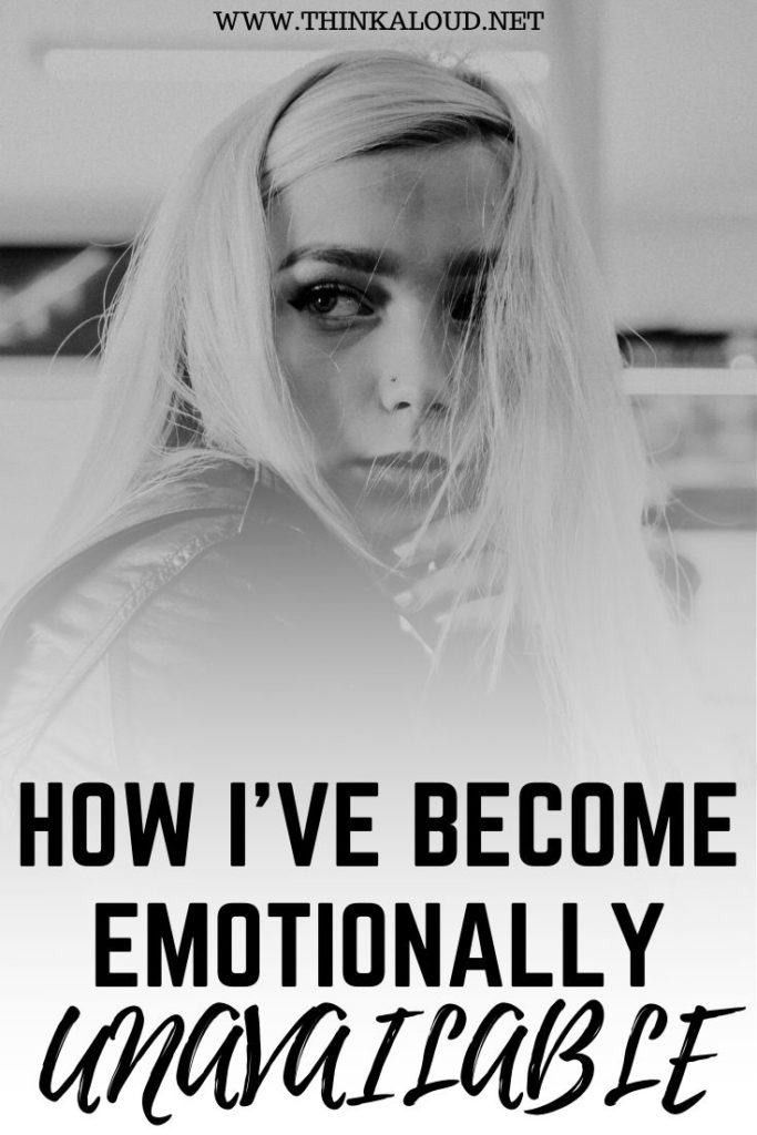 How I've Become Emotionally Unavailable
