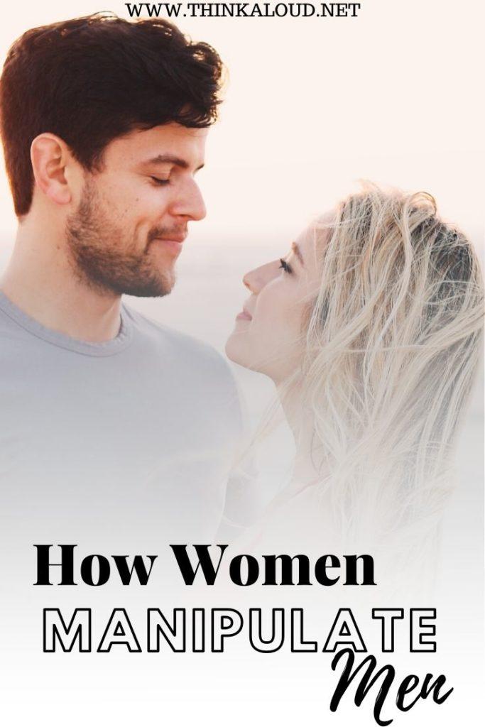 How Women manipulate man