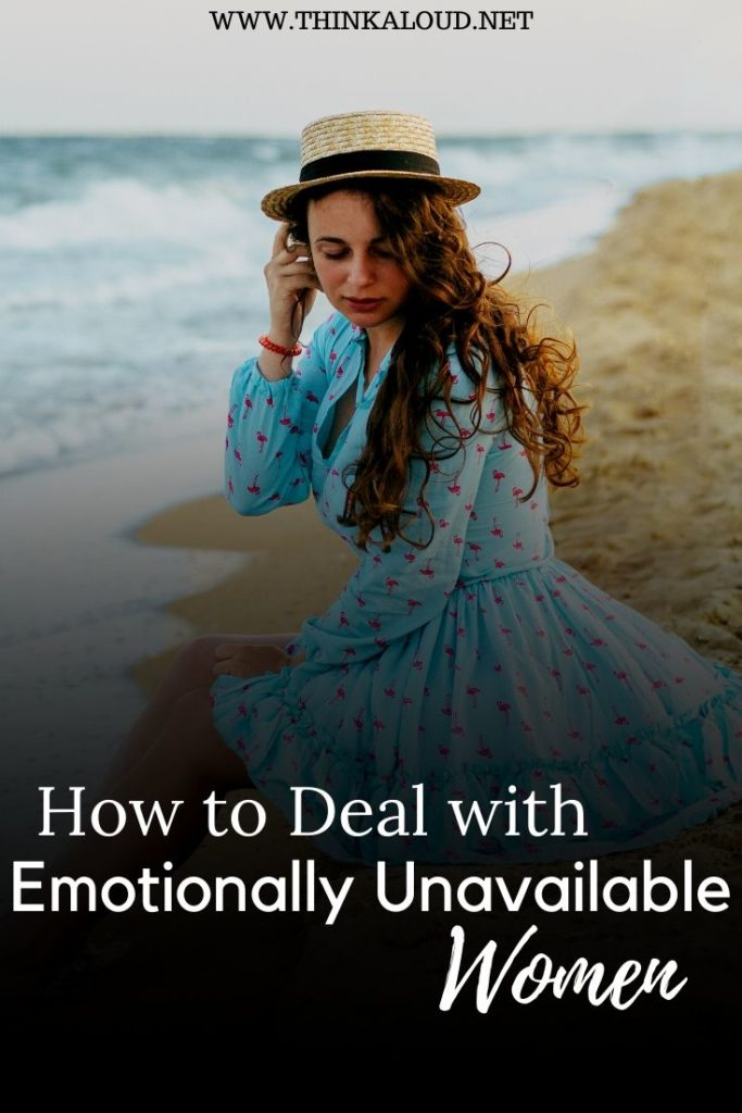 How to Deal with Emotionally Unavailable Women