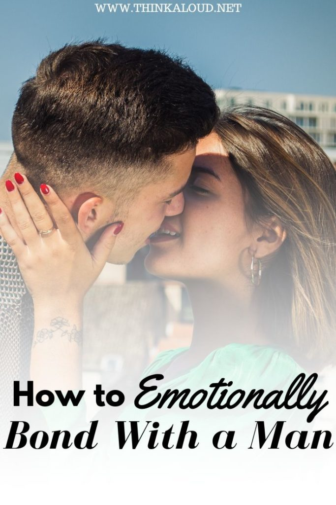 How to Emotionally Bond With a Man
