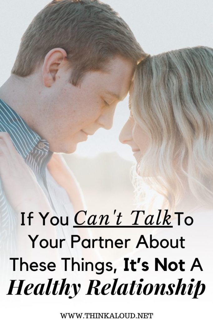 If You Can't Talk To Your Partner About These Things, It's Not A Healthy Relationship