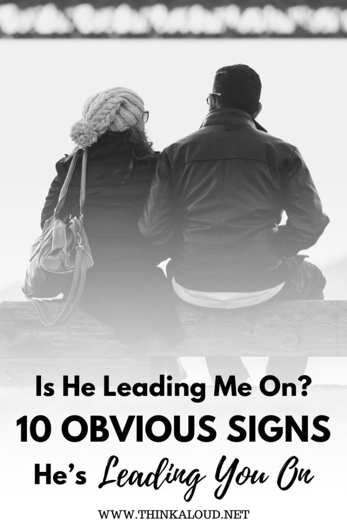 Is He Leading Me On? 10 Obvious Signs He's Leading You On