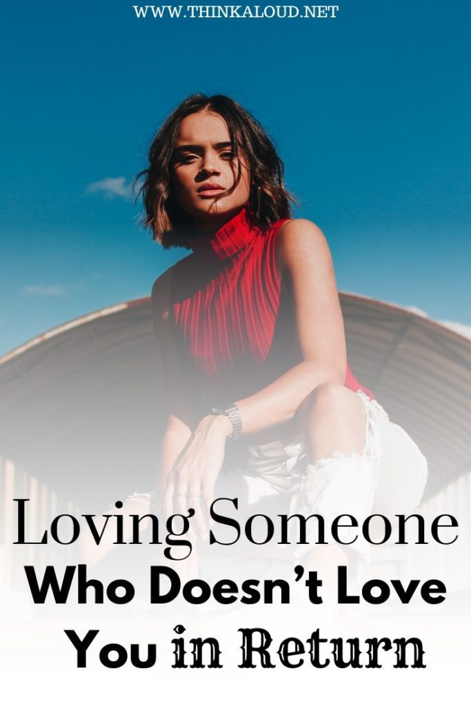 Loving Someone Who Doesn't Love You in Return