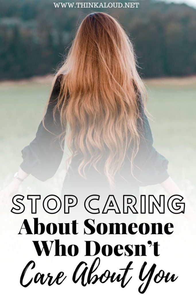 Stop Caring About Someone Who Doesn't Care About You
