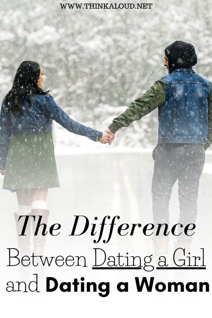 The Difference Between Dating a Girl and Dating a Woman