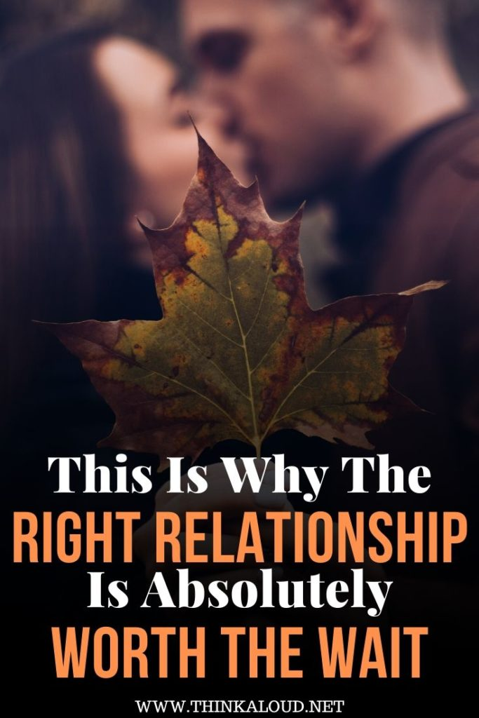 This Is Why The Right Relationship Is Absolutely Worth The Wait-min
