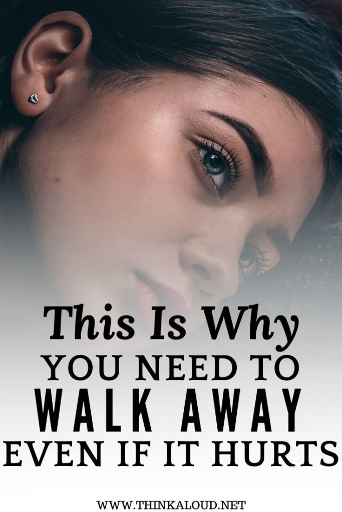 This Is Why You Need To Walk Away Even If It Hurts