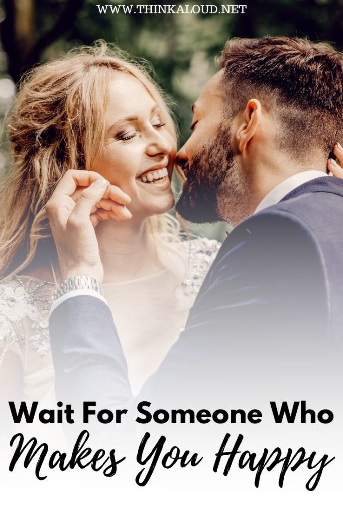 Wait For Someone Who Makes You Happy