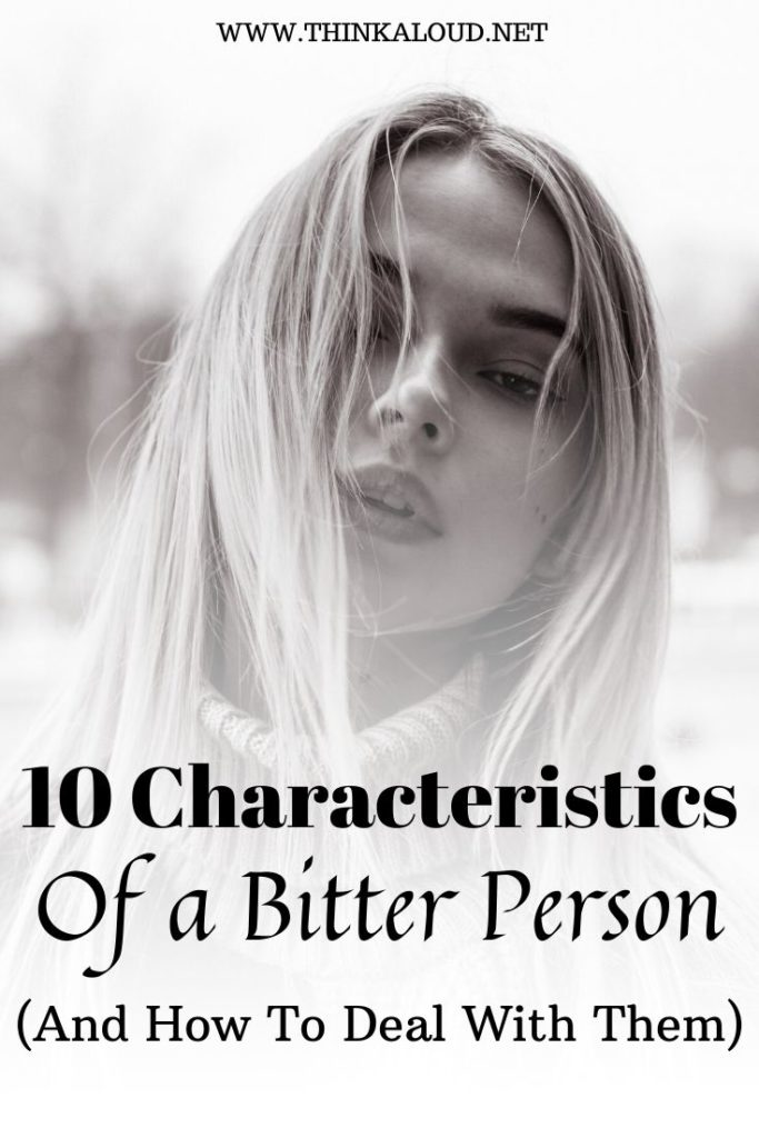 10 Characteristics Of A Bitter Person (And How To Deal With Them)