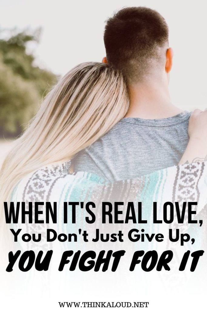When It's Real Love, You Don't Just Give Up, You Fight For It