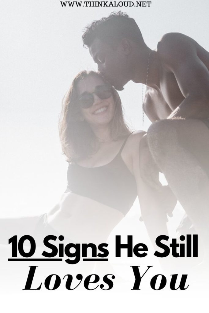 10 Signs He Still Loves You