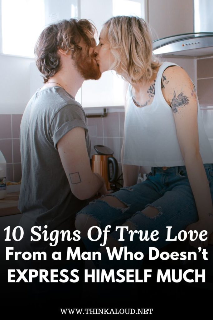 10 Signs Of True Love From a Man Who Doesn't Express Himself Much