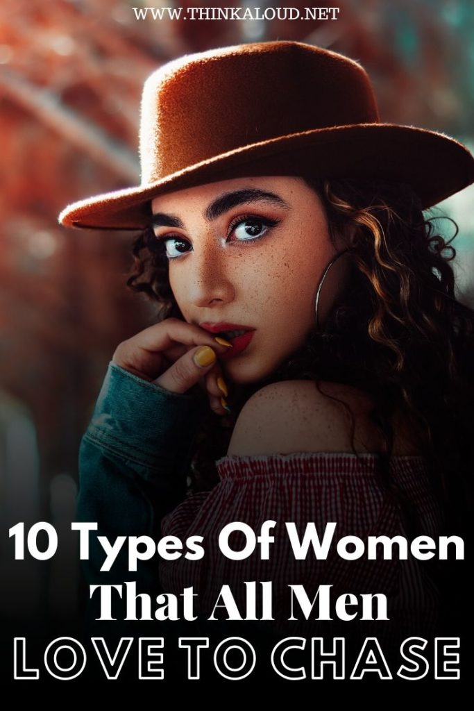 10 Types Of Women That All Men Love To Chase
