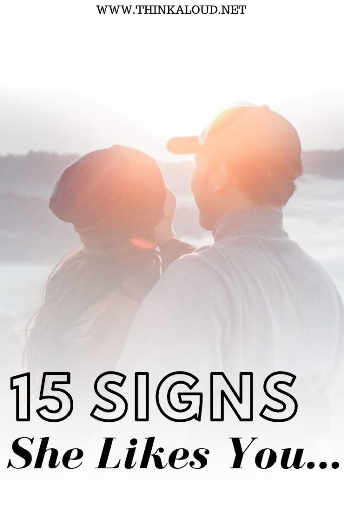 15 Signs She Likes You…