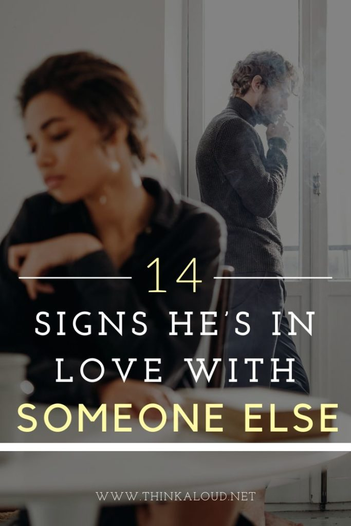 14 Signs He's In Love With Someone Elsen Has Had Enough, She Is Going To Walk Away