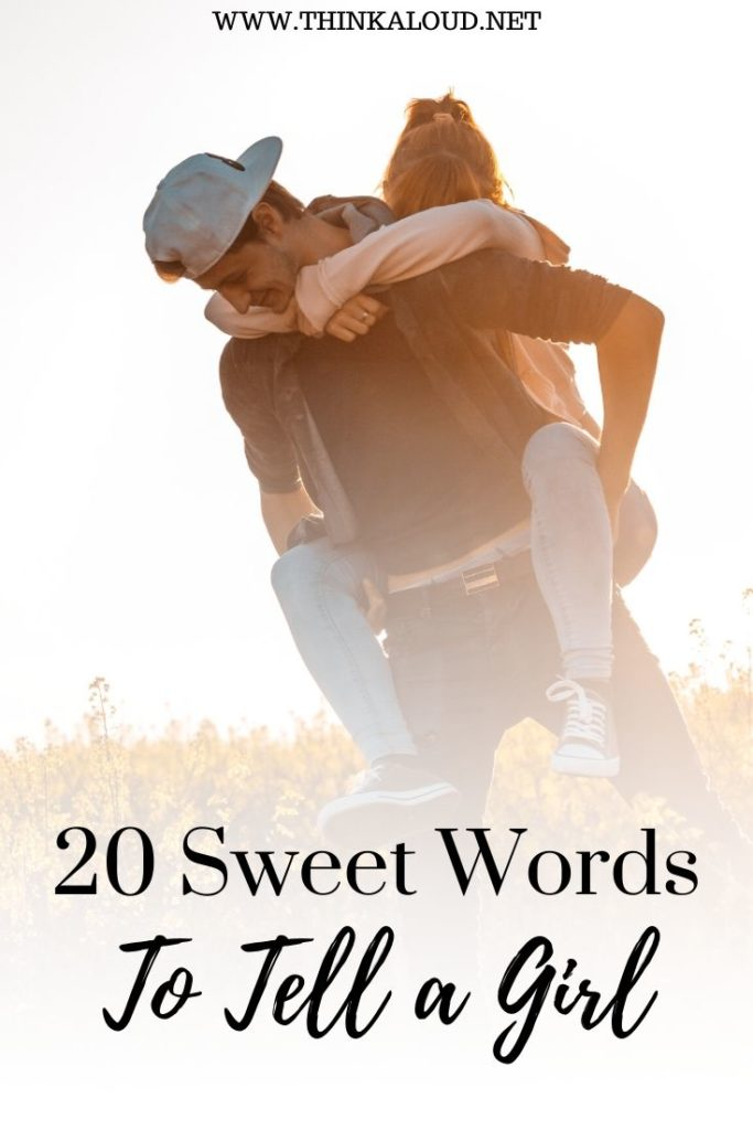 20 Sweet Words To Tell a Girl