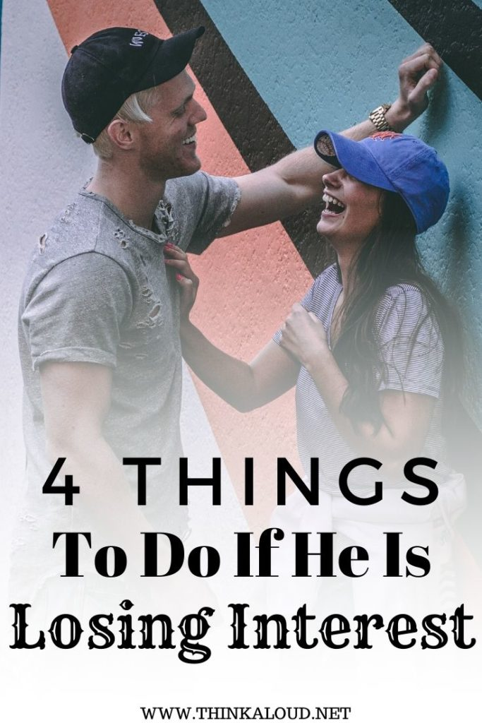 4 Things To Do If He Is Losing Interest