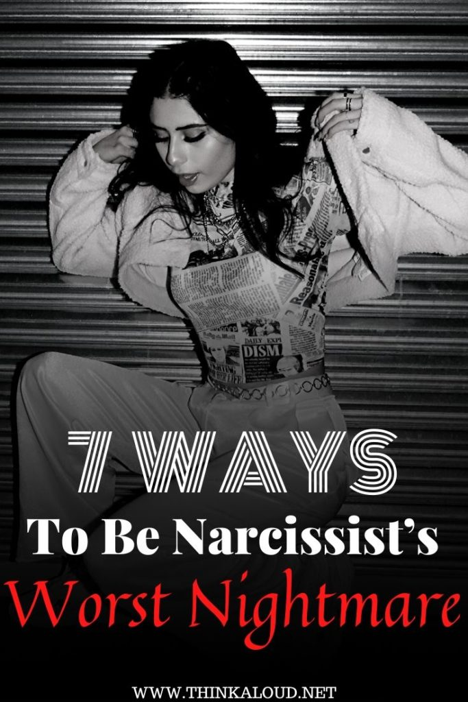7 Ways To Be Narcissist's Worst Nightmare
