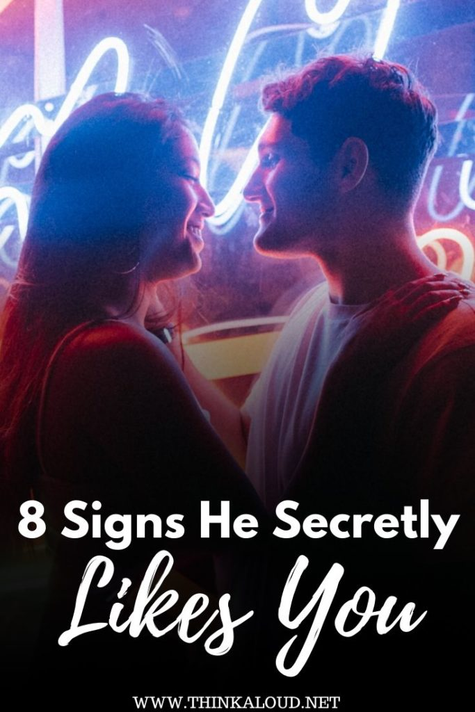 8 Signs He Secretly Likes You