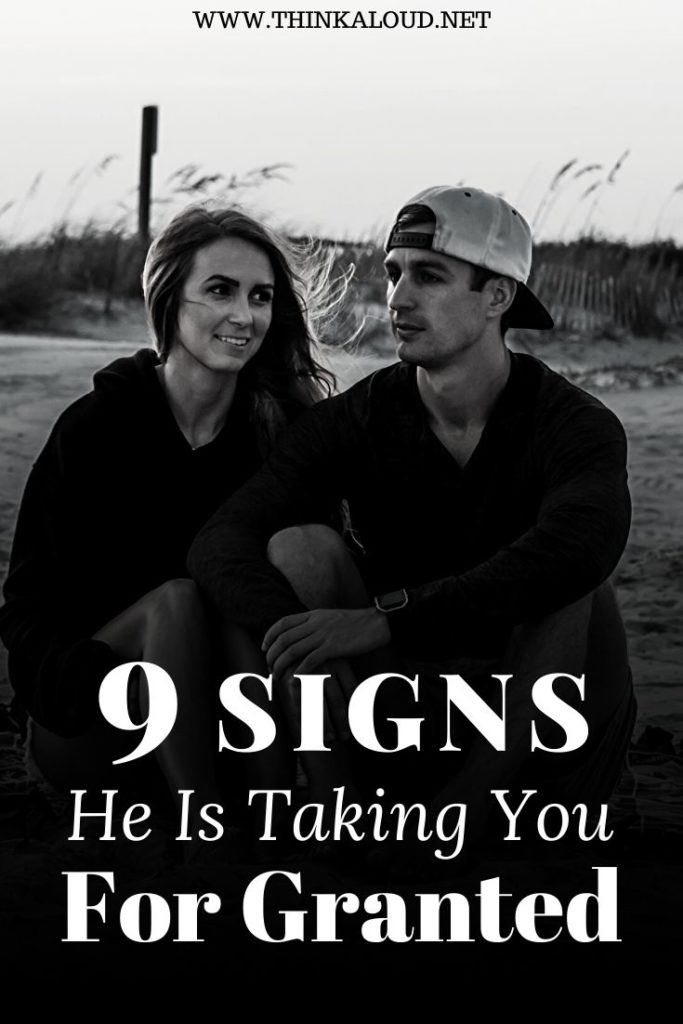 9 Signs He Is Taking You For Granted