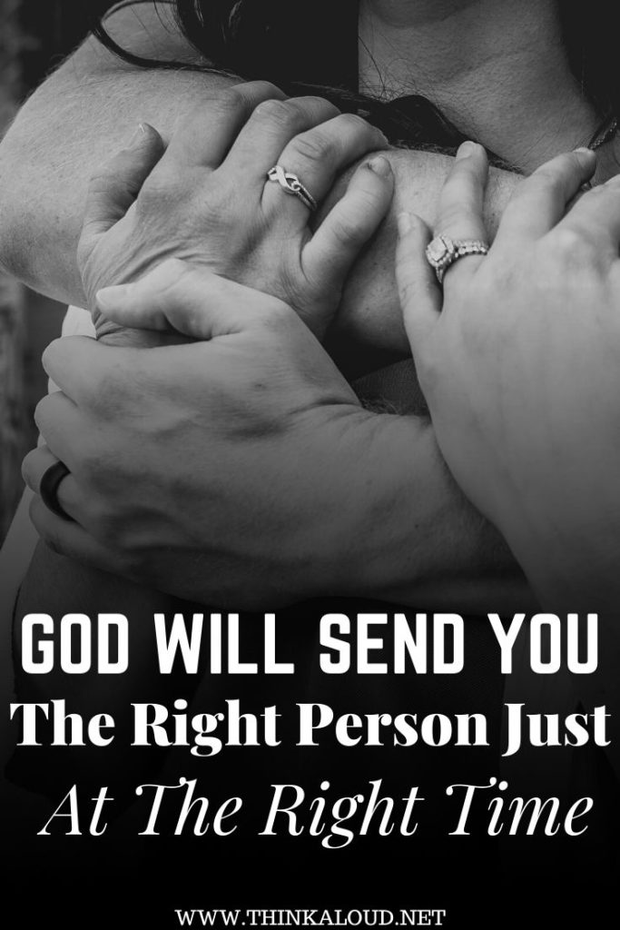 God Will Send You The Right Person Just At The Right Time