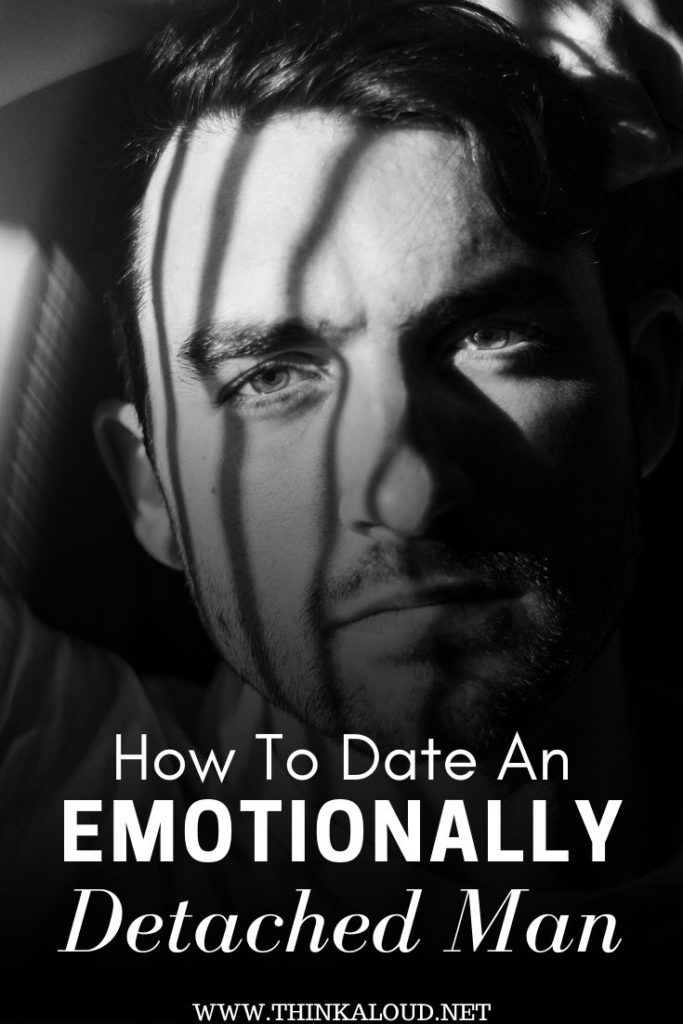 How To Date An Emotionally Detached Man
