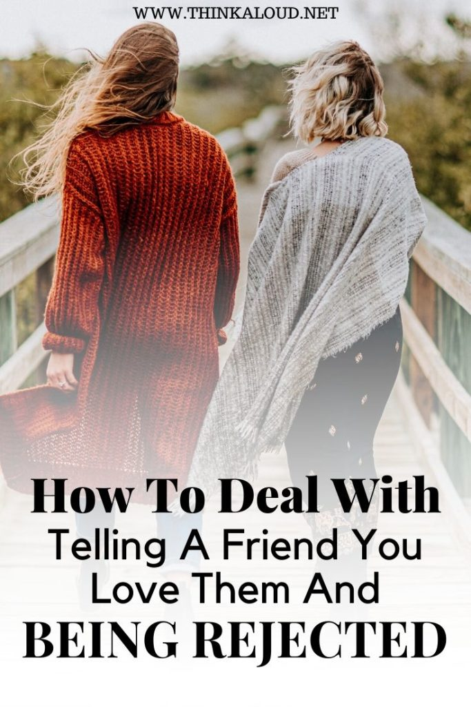 How To Deal With Telling A Friend You Love Them And Being Rejected