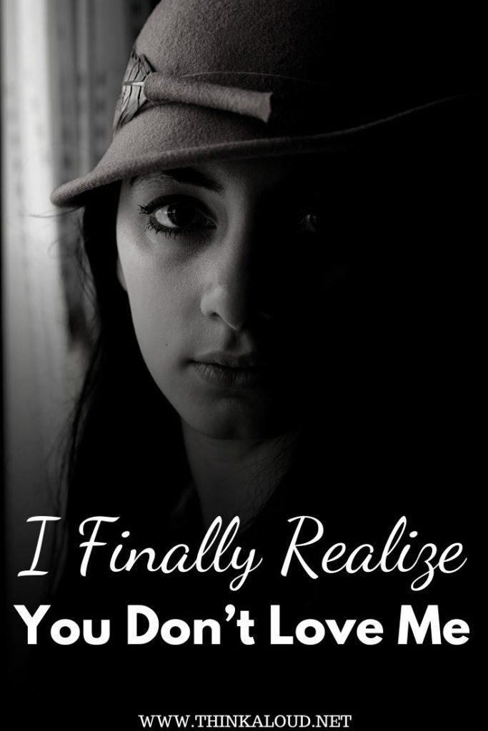 I Finally Realize You Don't Love Me