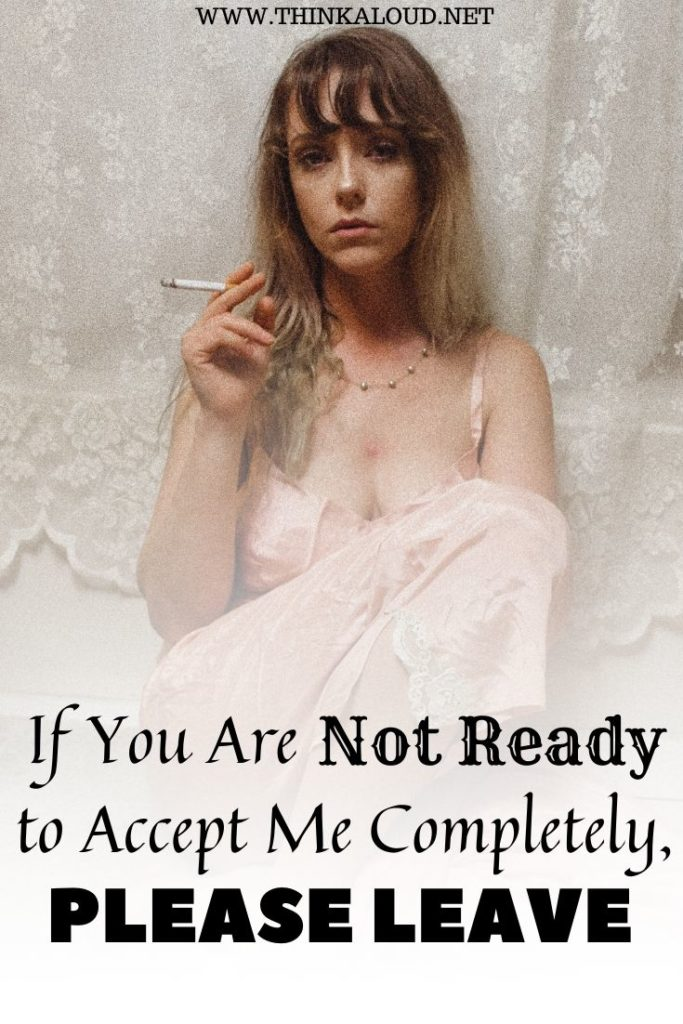 If You Are Not Ready to Accept Me Completely, Please Leave