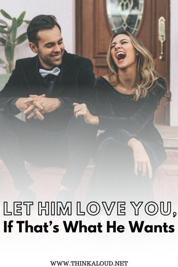 Let Him Love You, If That's What He Wants