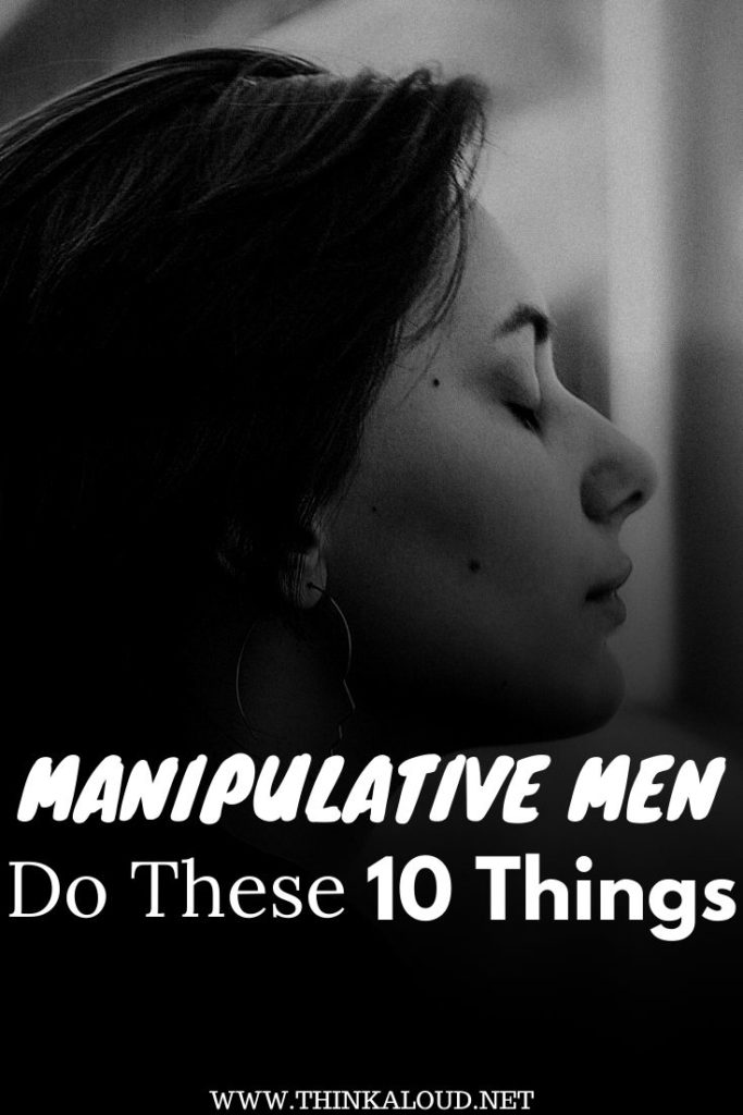 Manipulative Men Do These 10 Things