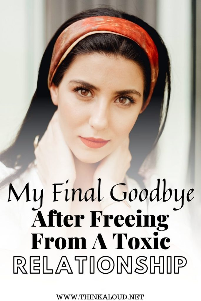 My Final Goodbye After Freeing From A Toxic Relationship