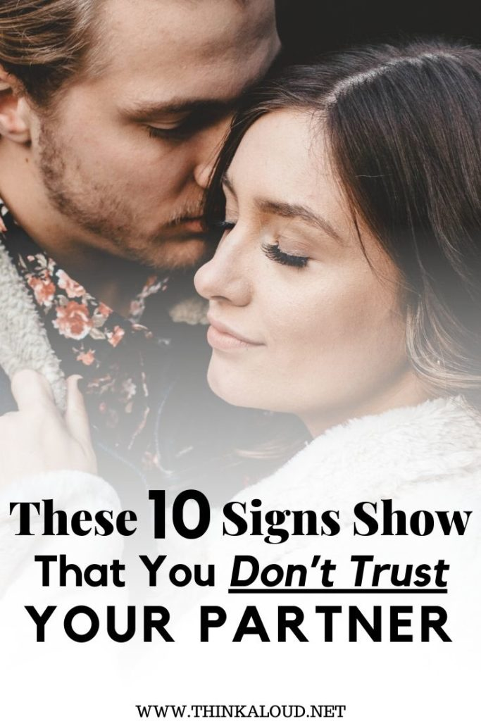 These 10 Signs Show That You Don't Trust Your Partner